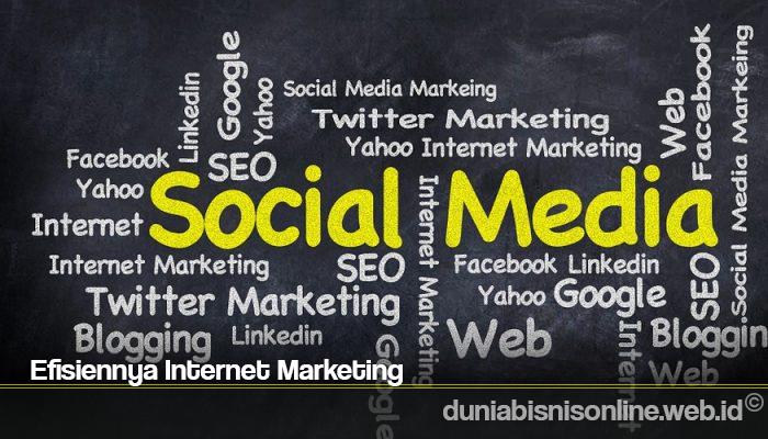 Efisiennya Internet Marketing